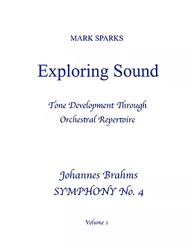 Sparks, M. - Exploring Sound: Vol. 1 Brahms 'Symphony No. 4'