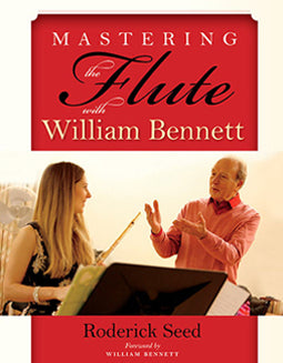 Mastering The Flute with William Bennett - FLUTISTRY BOSTON