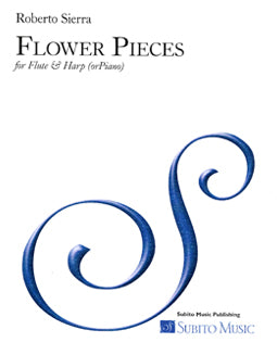 Flower Pieces - Roberto Sierra - flute and harp - FLUTISTRY BOSTON