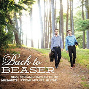 Bach to Beaser CD (Benjamin Smolden & Jerome Mouffe) - FLUTISTRY BOSTON