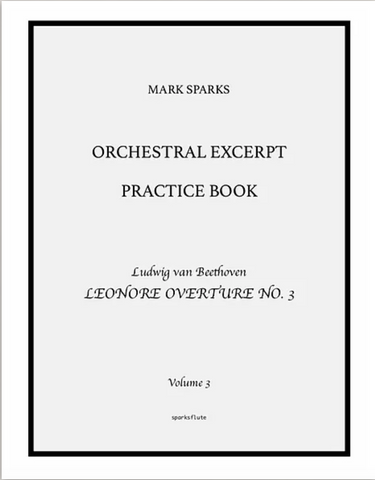 Sparks, M. - Orchestral Excerpt Practice Book: Vol. 3 Beethoven 'Leonore Overture No. 3'