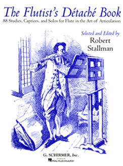 Stallman, R. - The Flutist's Détaché Book - FLUTISTRY BOSTON
