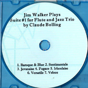 Jim Walker Plays Suite #1 for Flute and Jazz Trio by Claude Bolling CD (Jim Walker)