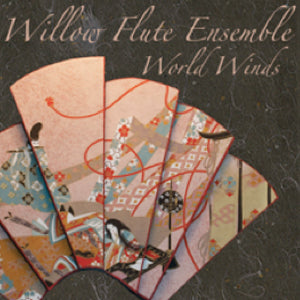 Willow Flute Ensemble World Winds - FLUTISTRY BOSTON