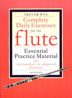 Wye, T. - Complete Daily Exercises for the Flute - FLUTISTRY BOSTON
