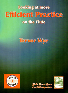 Wye, T. - Looking at more Efficient Practice on the Flute - FLUTISTRY BOSTON