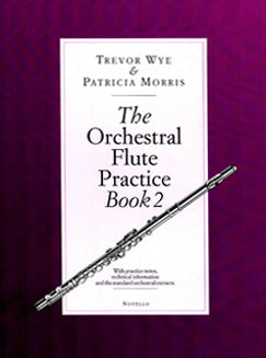 Wye/Morris - The Orchestral Flute Practice Book 2 - FLUTISTRY BOSTON