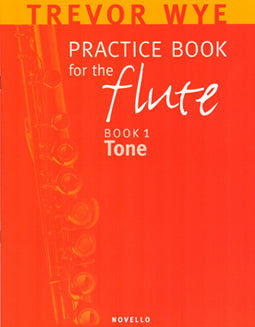 Wye, T. - Practice Book 1: Tone - FLUTISTRY BOSTON