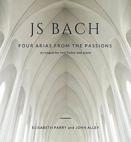 Parry, E. and Alley, J. - JS Bach, Four Arias from the Passions