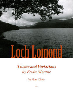 Monroe, E. - Loch Lomond: Theme & Variations - FLUTISTRY BOSTON