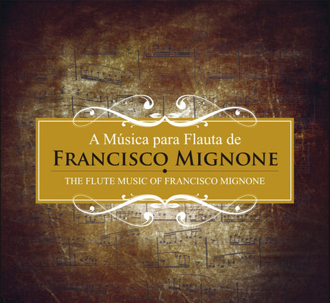 The Flute Music of Francisco Mignone (Duo Barrenechea)