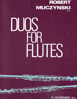 Muczynski, R. - Duos for Flutes, Op. 34 - FLUTISTRY BOSTON