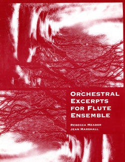 Orchestral Excerpts for Flute Ensemble - FLUTISTRY BOSTON