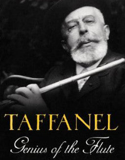 Blakeman, E. - Taffanel: Genius of the Flute - FLUTISTRY BOSTON