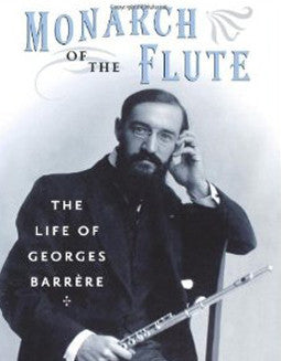 Toff, N. - Barrere: Monarch of the Flute