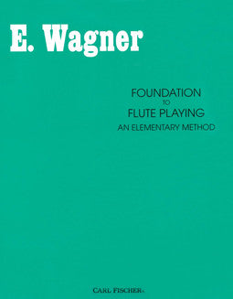 Wagner, E. - Foundation to Flute Playing - FLUTISTRY BOSTON