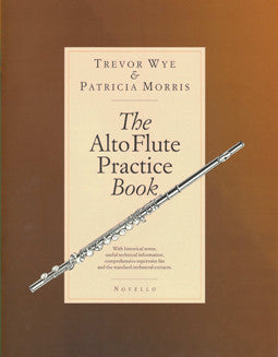 Wye & Morris - The Alto Flute Practice Book - FLUTISTRY BOSTON