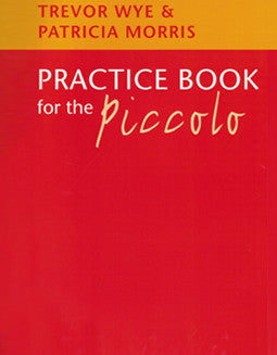 Wye & Morris - Practice Book for the Piccolo - FLUTISTRY BOSTON