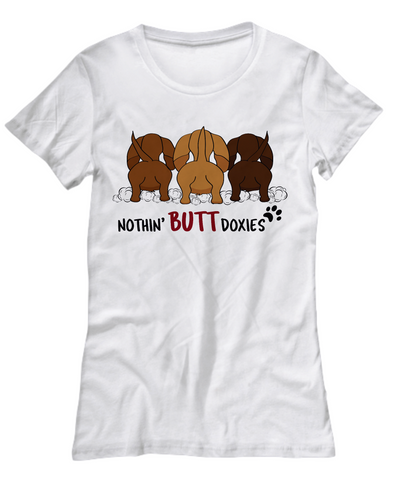 Nothin' Butt Doxie for Women - Doxie Got Moxie