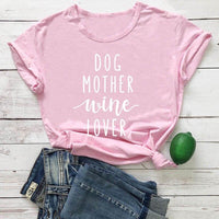 Load image into Gallery viewer, Dog Mother Wine Lover T-shirt