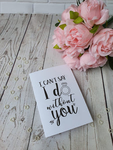 I can't say I do without you Wedding proposal card