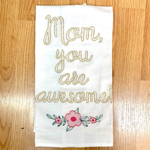 Mom You Are Awesome Towel