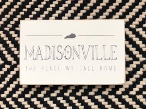 Madisonville-Place Call Home Desk Sign
