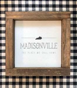 Madisonville - Place We Call Home Sign