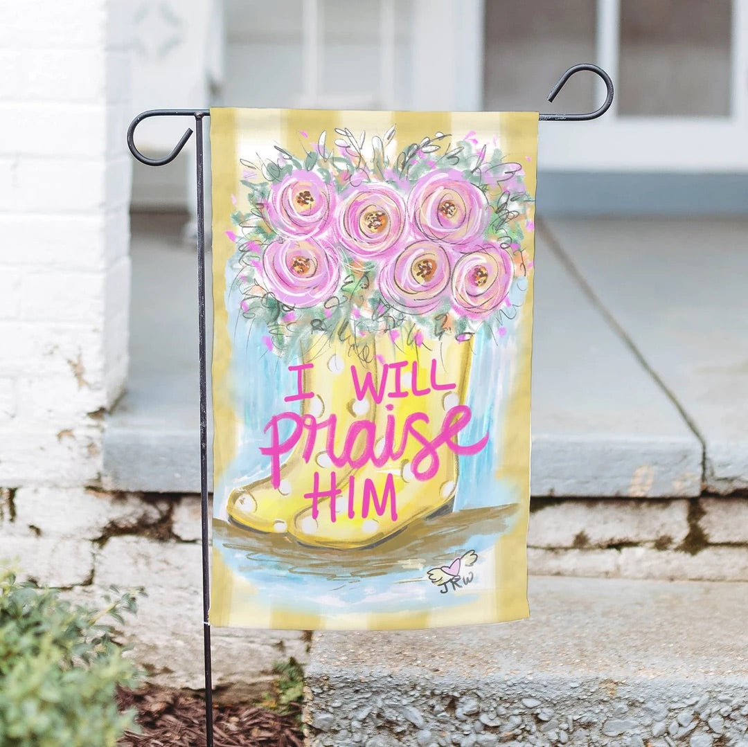 I Will Praise Him Garden Flag