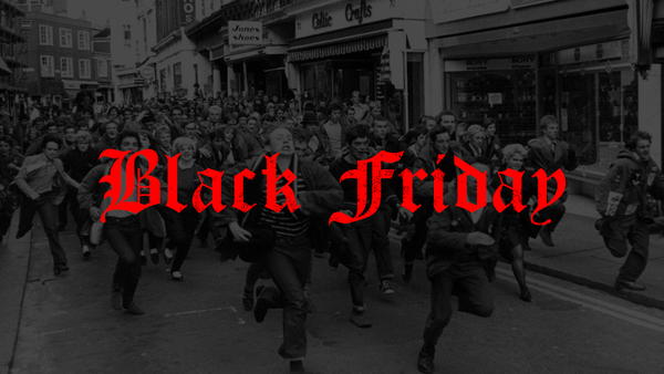 BLACK FRIDAY CHAOS