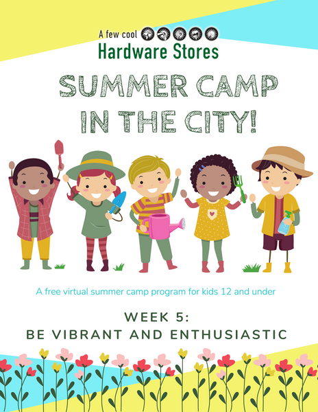 Summer Camp Week 5: Be Vibrant and Enthusiastic