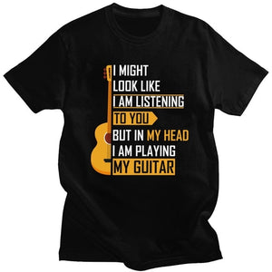 """I might look like I am listening to you but..."" Guitar T-Shirt"