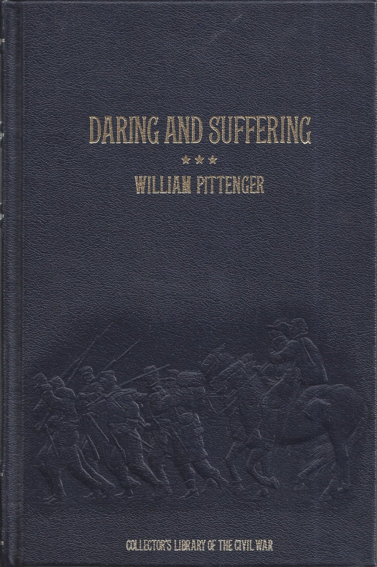 Time-Life: Collector's library of the Civil War-Daring and Suffering by William Pittenger LEATHER BOUND