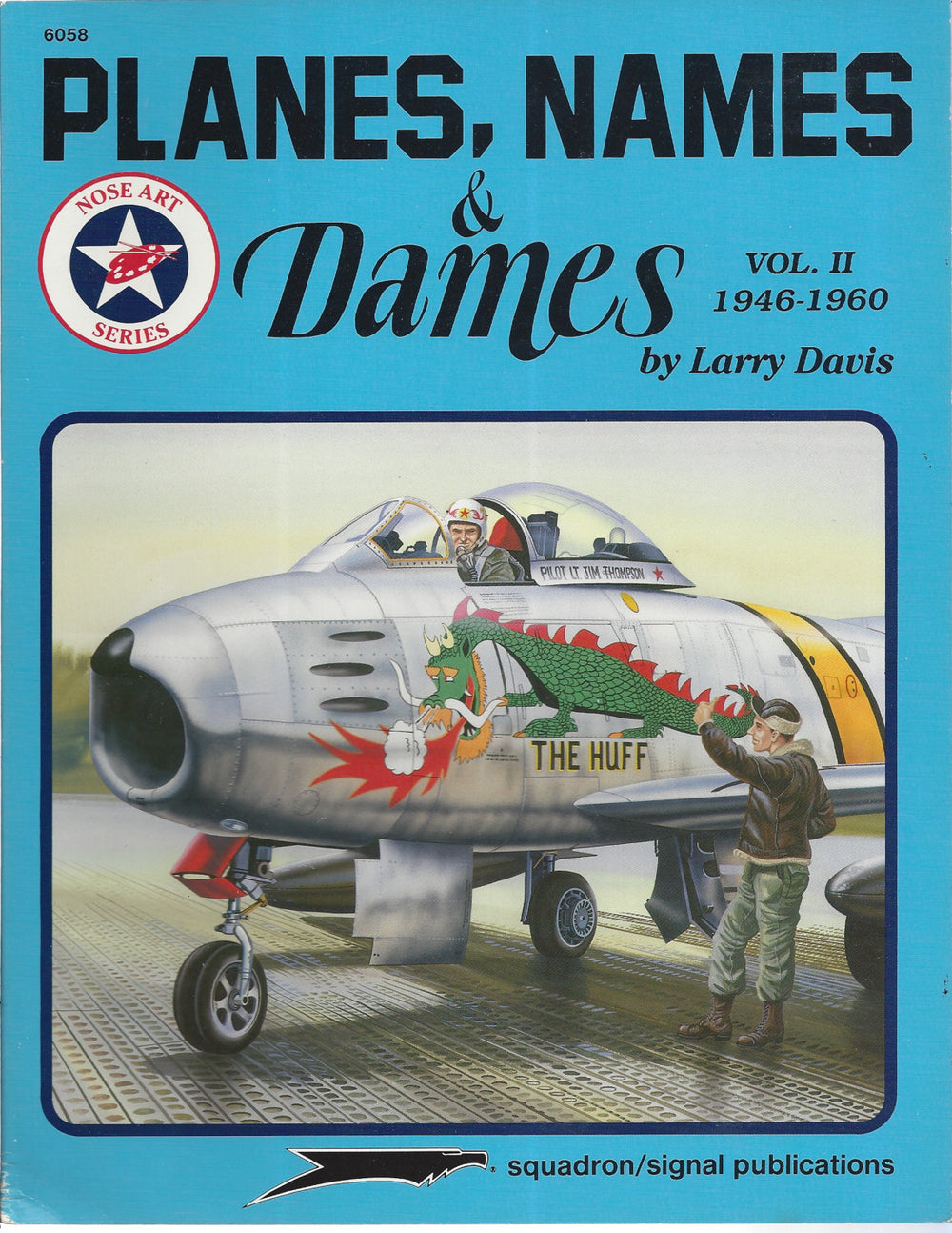 Planes, Names & Dames, Vol. II: 1946-1960 - Aircraft Nose Art series by Larry Davis (Paperback)