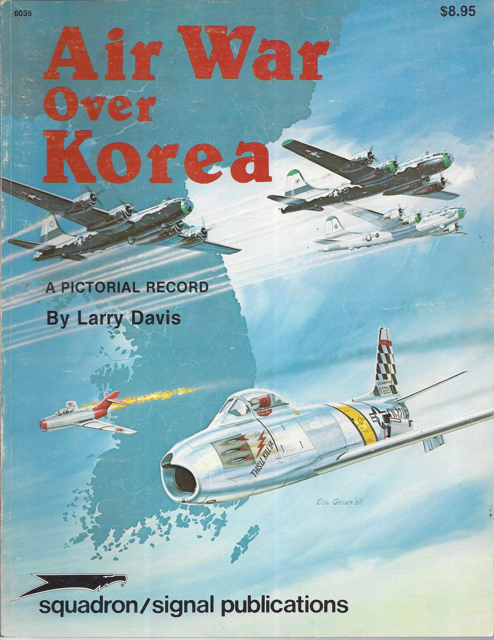 Air War Over Korea: A Pictorial Record - Aircraft Specials series (6035) (Paperback) by Larry Davis