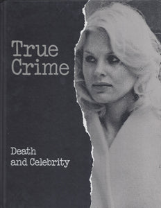 Time-Life: True Crime-DEATH AND CELEBRITY