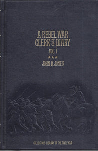 Time-Life: Collector's library of the Civil War-A Rebel War Clerk's Diary (Volume I) LEATHER BOUND