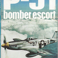 P-51: Bomber Escort by William N Hess   (Weapons) Book No 26 Ballantine's Illustrated History of the Violent Century