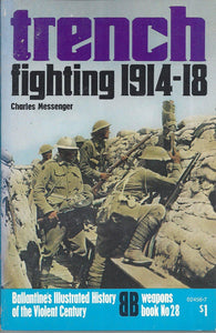 Trench fighting, 1914-18 by Charles Messenger (Weapons) Book No 27 Ballantine's Illustrated History of the Violent Century