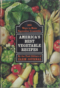 America's Best Vegetable Recipes: 666 Ways to Make Vegetables Irresistible Cookbook 1970 1st Edition