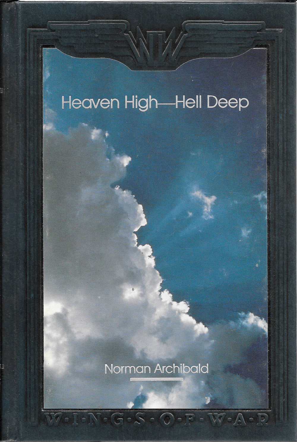 Time-Life: Wings of War-Heaven High-Hell Deep by Archibald