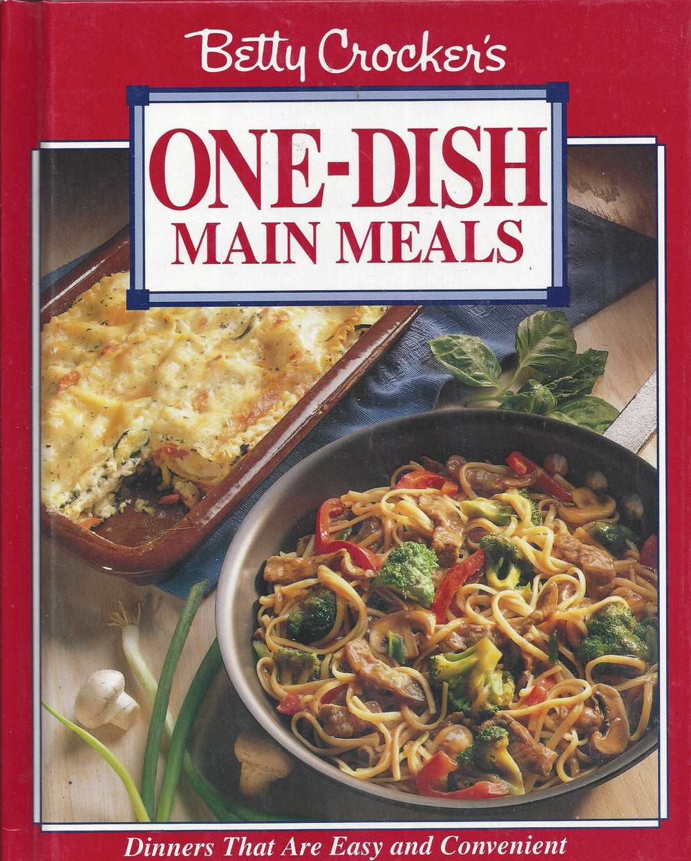 Betty Crocker's One-Dish Main Meals 1994 1st Edition