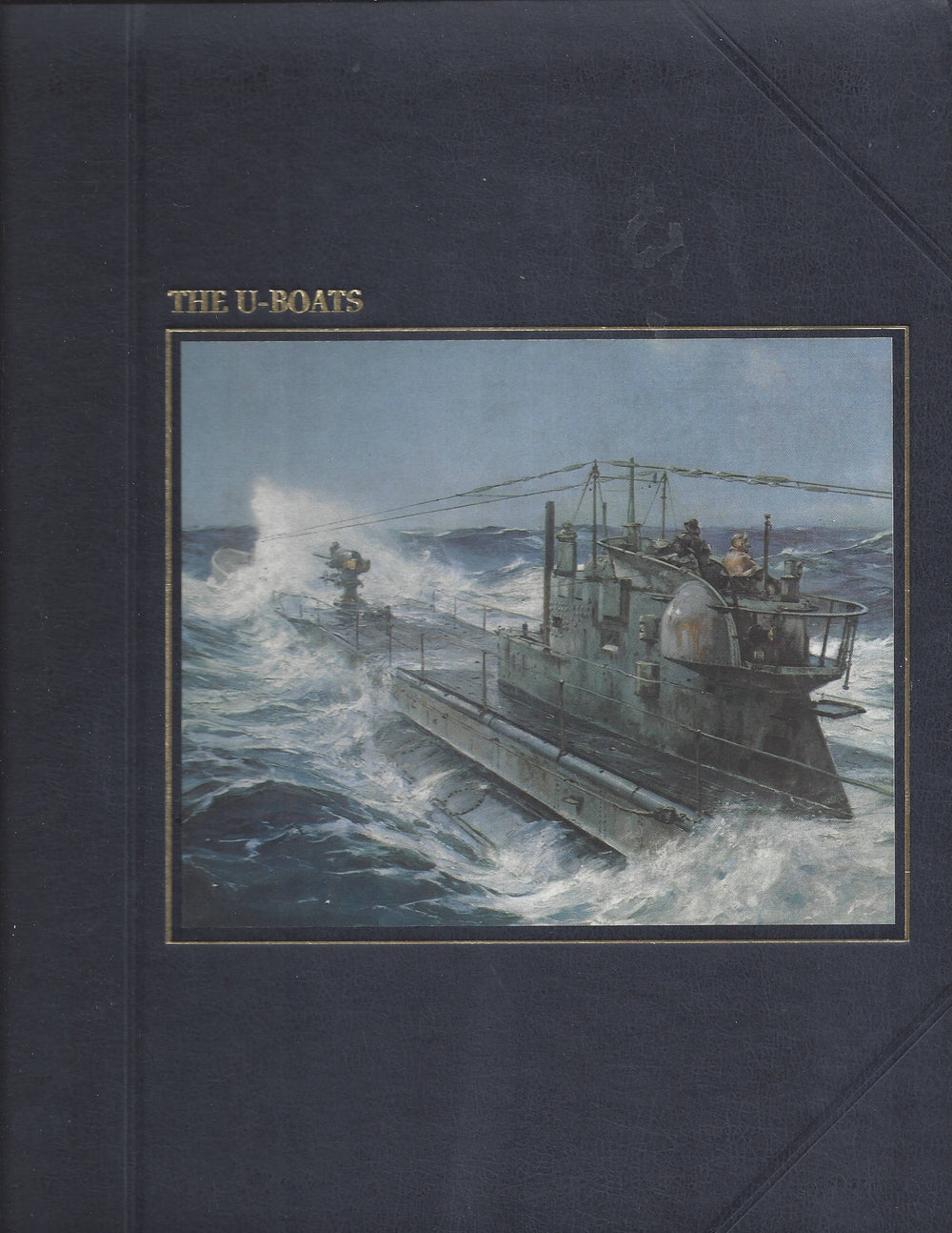 TIME-LIFE: The Seafarers-The U-Boats by Douglas Botting