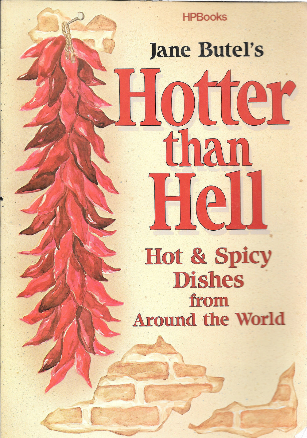 Hotter than Hell-Hot & Spicy Dishes from Around the World  by Jane Butel, Jane Butel