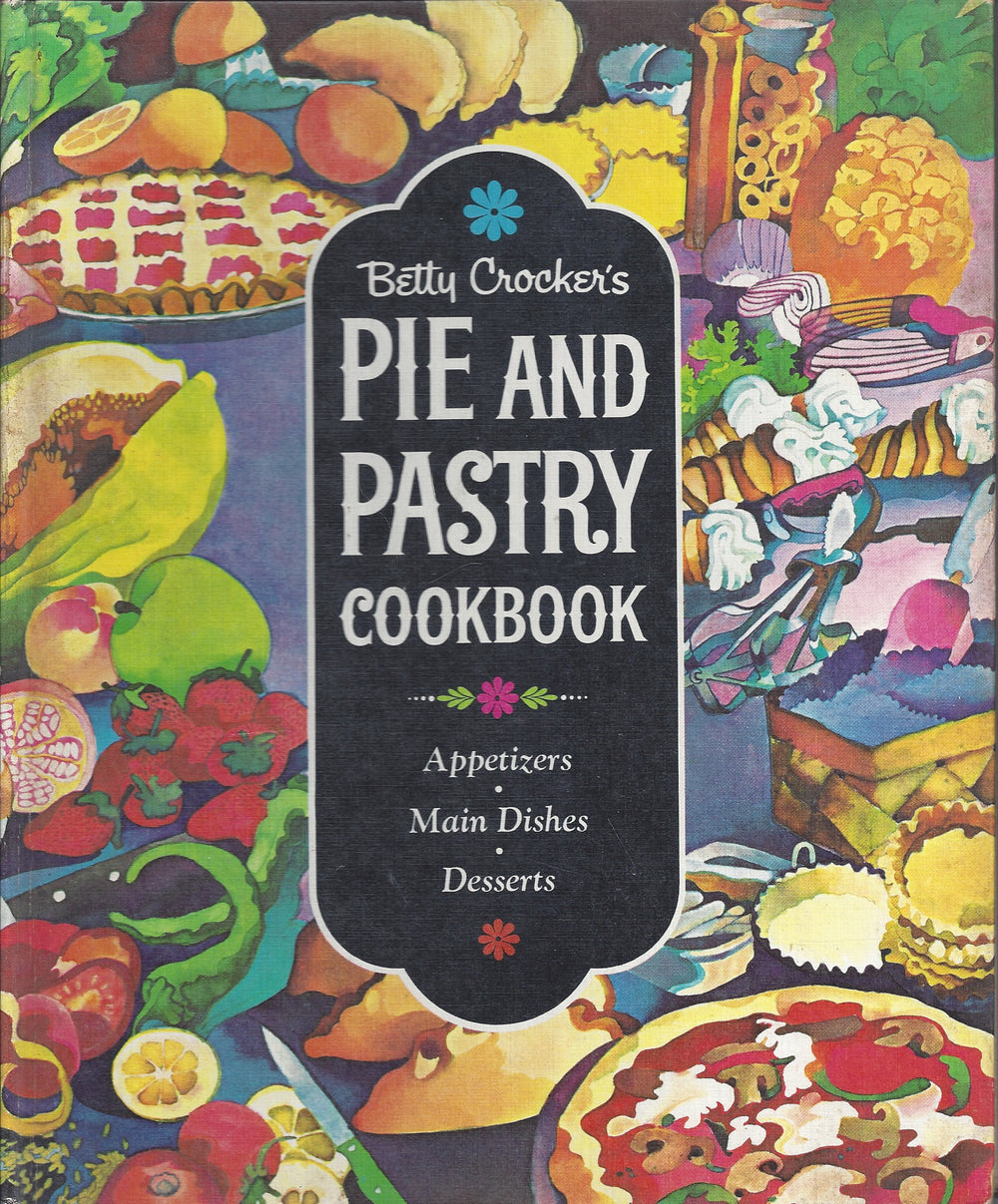 Betty Crocker's Pie and Pastry Cook Book 1968 1st Edition/Printing (Hardcover)