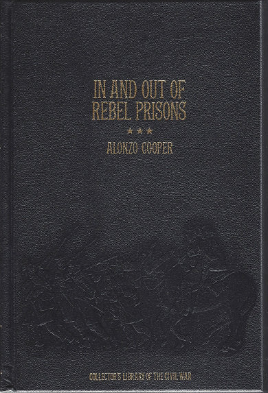 Time-Life: Collector's library of the Civil War-In and Out of Rebel Prisons by Alonzo Cooper LEATHER BOUND