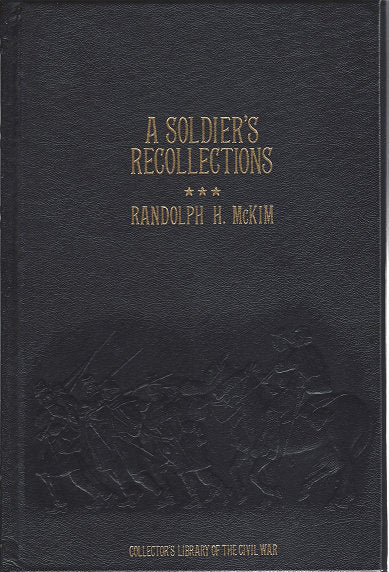 Time-Life: Collector's library of the Civil War-A Soldier's Recollections by Randolph H. McKim  LEATHER BOUND