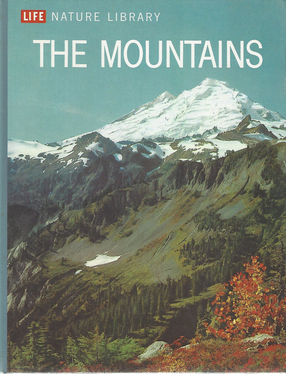 TIME LIFE: Nature Library; The Mountains by Lorus J. Milne and Margery Milne (1962)