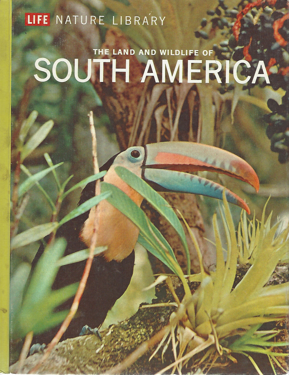 TIME LIFE: Nature Library; The Land and Wildlife of South America by Marston Bates (1964)