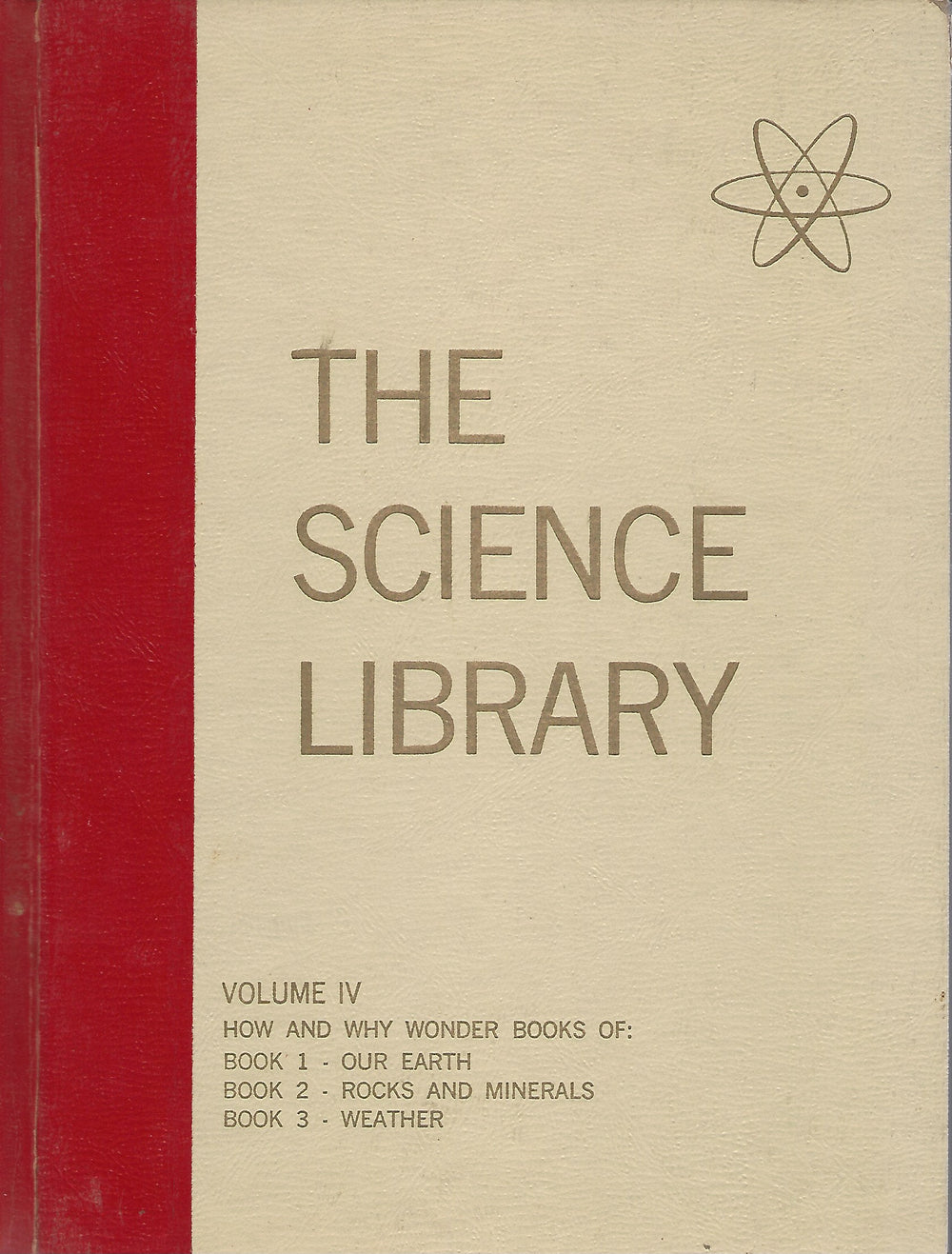 Science Library; Volume IV  The How and Why Wonder Books  Written by Felix Sutton  (1960)